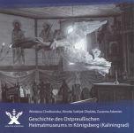 Okładka książki: Geschichte des Ostpreußischen Heimatmuseums in Königsberg (Kaliningrad)