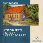 Okładka książki: Monograph Strzałowo forest inspectorate
