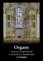 Okładka książki: Organy Andreasa Hildebrandta w kościele św. Bartłomieja w Pasłęku