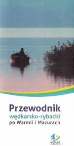 Okładka książki: Przewodnik wędkarsko-rybacki po Warmii i Mazurach