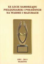 Okładka książki: [Dwudziestolecie] XX-lecie Samorządu Pielęgniarek i Położnych na Warmii i Mazurach