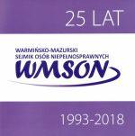 Okładka książki: [Dwadzieścia pięć] 25 lat Warmińsko-Mazurski Sejmik Osób Niepełnosprawnych 1993-2018