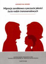Okładka książki: Migracja zarobkowa a poczucie jakości życia rodzin transnarodowych