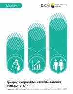 Okładka książki: Rynek pracy w województwie warmińsko-mazurskim w latach 2016-2017
