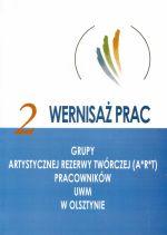 Okładka książki: [Drugi] 2 wernisaż prac Grupy Artystycznej Rezerwy Twórczej (A*R*T) pracowników UWM w Olsztynie