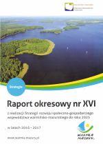 Okładka książki: Raport okresowy nr XVI z realizacji Strategii rozwoju społeczno-gospodarczego województwa warmińsko-mazurskiego do roku 2025 w latach 2016-2017