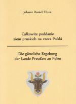 Okładka książki: Całkowite poddanie ziem pruskich na rzecz Polski