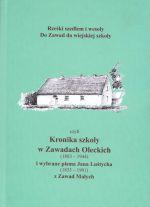 Okładka książki: Rześki szedłem i wesoły do Zawad do wiejskiej Szkoły czyli Kronika szkoły w Zawadach Oleckich (1883 - 1944)