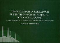 Okładka książki: Zbiór danych o zakładach przemysłowych istniejących w Polsce Ludowej w świetle ich produkcji i majątku oraz zatrudnienia
