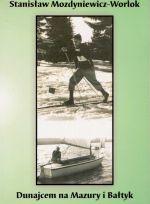 Okładka książki: Dunajcem na Mazury i Bałtyk