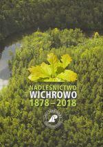 Okładka książki: Nadleśnictwo Wichrowo 1878-2018