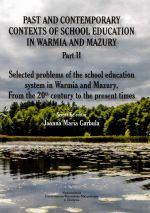 Okładka książki: Past and contemporary contexts of school education in Warmia and Mazury. Part 2