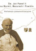 Okładka książki: Św. Jan Paweł II na Warmii, Mazurach i Powiślu