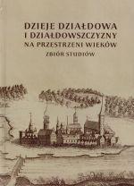 Okładka książki: Dzieje Działdowa i Działdowszczyzny na przestrzeni wieków