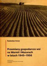 Okładka książki: Przemiany gospodarcze wsi na Warmii i Mazurach w latach 1945-1956