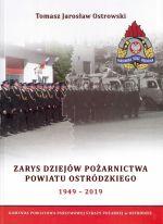 Okładka książki: Zarys dziejów pożarnictwa powiatu ostródzkiego 1949-2019