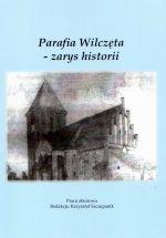Okładka książki: Parafia Wilczęta - zarys historii