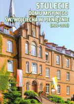 Okładka książki: Stulecie Domu Misyjnego św. Wojciecha w Pieniężnie (1920-2020)