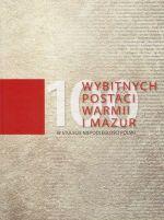 Okładka książki: [Sto] 100 wybitnych postaci Warmii i Mazur w stulecie niepodległości Polski