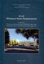 Okładka książki: [Pięćdziesiąt] 50 lat Wydziału Nauk Technicznych