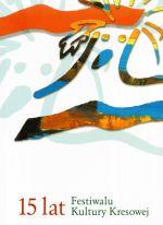 Okładka książki: [Piętnaście] 15 lat Festiwalu Kultury Kresowej w Mrągowie
