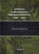 Okładka książki: Literaci elbląskiego trzydziestolecia 1989-2019