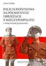 Okładka książki: Policja Państwowa na północnych obrzeżach II Rzeczypospolitej