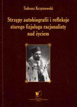 Okładka książki: Strzępy autobiografii i refleksje starego fizjologa racjonalisty nad życiem