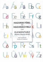 Okładka książki: Mazurski fébel abo Mazurská Fibla czyli Elementarz mowy mazurskiej