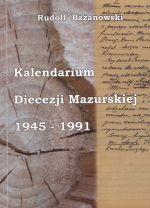 Okładka książki: Kalendarium Diecezji Mazurskiej 1945-1991