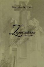 Okładka książki: Zapiski wileńskie 1998-2002