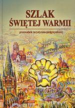 Okładka książki: Szlak Świętej Warmii