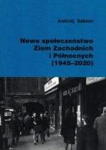 Okładka książki: Nowe społeczeństwo Ziem Zachodnich i Północnych (1945-2020)