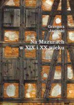 Okładka książki: Na Mazurach w XIX i XX wieku