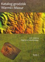 Okładka książki: Katalog grodzisk Warmii i Mazur. T. 1