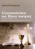 Okładka książki: Uczestnictwo we Mszy świętej w opinii studentów Uniwersytetu Warmińsko-Mazurskiego w Olsztynie