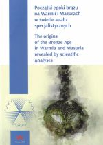 Okładka książki: Początki epoki brązu na Warmii i Mazurach w świetle analiz specjalistycznych