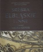 Okładka książki: Srebra elbląskie i inne
