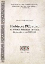 Okładka książki: Plebiscyt 1920 roku na Warmii, Mazurach i Powiślu
