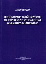Okładka książki: Determinanty budżetów gmin na przykładzie województwa warmińsko-mazurskiego