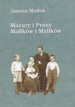 Okładka książki: Mazury i Prusy Małłków i Mallków