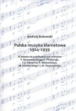 Okładka książki: Polska muzyka klarnetowa 1914-1939 w świetle nie publikowanych utworów F. Nowowiejskiego, G. Fitelberga, T. Z. Kasserna, A. Malawskiego, M. Kondrackiego i L. M. Rogowskiego