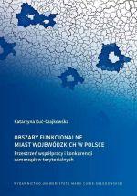 Okładka książki: Obszary funkcjonalne miast wojewódzkich w Polsce