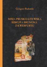 Okładka książki: Misja prusko-litewska biskupa Brunona z Kwerfurtu