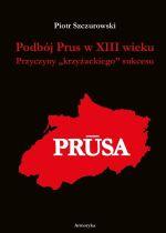 Okładka książki: Podbój Prus w XIII wieku