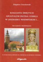 Okładka książki: Kolegiata Świętych Apostołów Piotra i Pawła w Lidzbarku Warmińskim i...