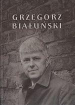 Okładka książki: Grzegorz Białuński we wspomnieniach