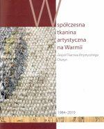Okładka książki: Współczesna tkanina artystyczna na Warmii