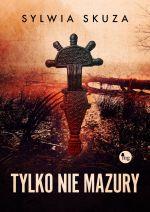 Okładka książki: Tylko nie Mazury