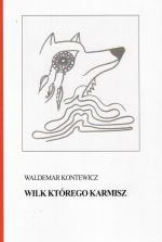 Okładka książki: Wilk którego karmisz